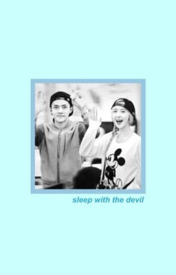 sleep with the devil ;