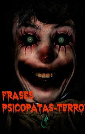 Frases Psicópatas Terror I Am Vlu Wattpad
