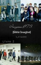 Imagines Com BangTan Boys( Série Imagine ) by V_Alien2001
