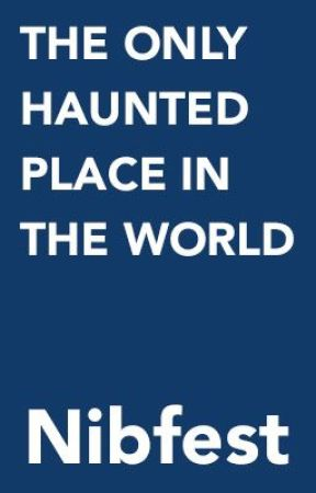 THE ONLY HAUNTED PLACE IN THE WORLD by Will Storr by Nibfest