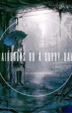 [Fanfiction Girl] [D.O. - EXO] [SE] [HE] Raindrops on a sunny day.  by OKJ143___