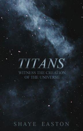 Titans [#Wattys2017] by shayebay