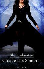 Shadowhunters : Cidade das Sombras by vickysmeow
