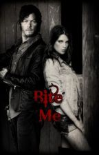 Bite Me .:Daryl Dixon Love Story:. by SynysterHarlot