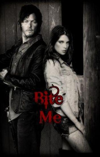 Bite Me .:Daryl Dixon Love Story:.
