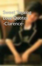 Sweet Tagalog Love Quotes -Clarence- by ClarenceJVillafuerte