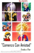 Comenzo con amistad -Trunks x Pan- by dianaesmeralda062002
