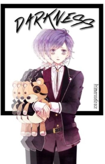 Darkness {Diabolik Lovers x Reader} - ♡ - Wattpad