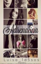 Adrenalina by luisa_1d5sos