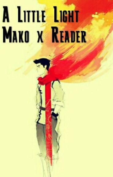 A Little Light Mako x Reader