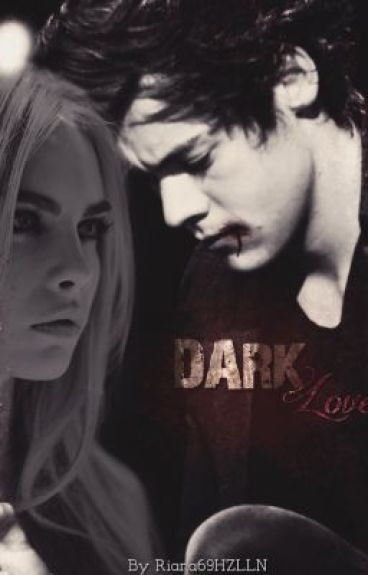 Dark Love (Harry Styles FanFiction)
