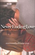 Never Ending Love (Ezria) by rosewoodwelcomesyou