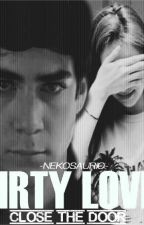 DIRTY LOVE |Close The Door| .:Jos Canela:. by Dharusaurio