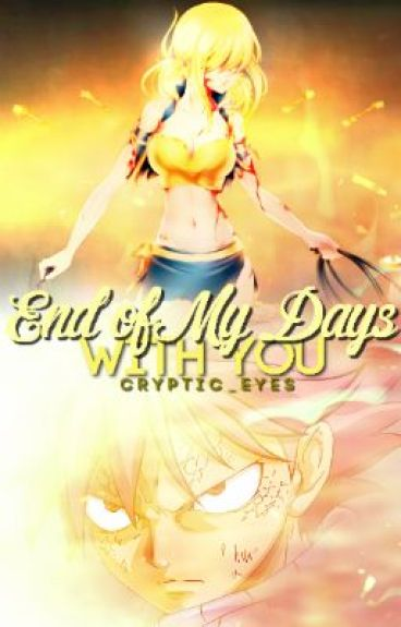 """Fairy Tail: End of My Days With You (2nd Book In the """"Intertwined Fates"""" Series!)"""