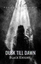 Dusk Till Dawn: Black Night (Book 2) by AnningFrankenstein