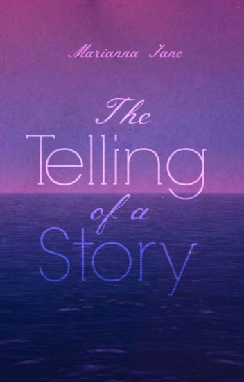 The Telling of a Story