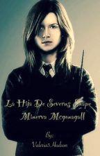 La hija de Severus Snape y Minerva Mcgonagall by Valeria3Hudson