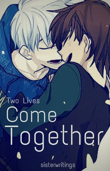 Two Lives Come Together (Jack Frost x Hiccup) (BoyxBoy) - English Version