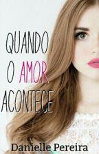 Quando o Amor Acontece [Revisando] by danppi