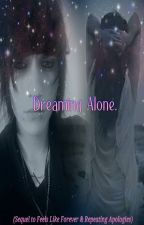 Dreaming Alone: The Final Book (JohnnieGuilbertFic) by x_WhateverForever_x