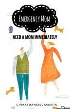 Emergency Mom by ChikaFransiscaMaria