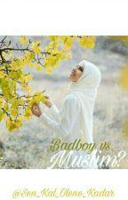 Badboy vs. Muslim? IN ÜBERARBEITUNG *abgeschlossen* by Sen_Kal_Olene_Kadar