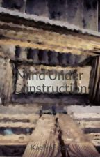 Mind Under Construction by KaelynFalen