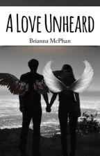 A Love Unheard by BriTheBiblio