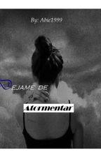 Dejame de Atormentar -Jimin y tu- by Abie1999