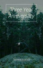 Three Year Anniversary by theyarenotpunkrock
