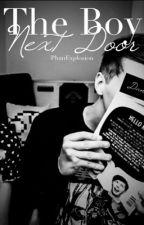 The Boy Next Door-Phan AU by PhanExplosion