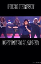Pitch perfect- just pitch slapped by chipmunks416