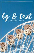bg & text graphic shop {closed} by crappeuccino
