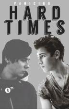 Hard Times (Nick Jonas x Dan Howell) by Panicing