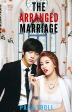 The Arranged Marriage (Under Edit) by LazinessLevel999