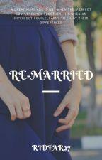 Re-Married (Slow Update) by Ridfar27
