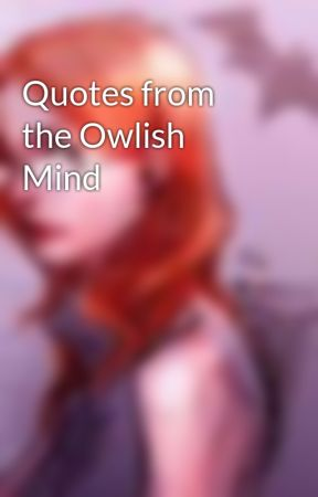 Quotes From The Owlish Mind Owl City