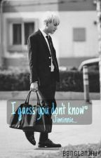 I Guess you don't know. (SugaxJimin) by _rmsuho