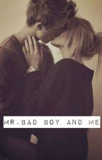 Mr.Bad boy And Me [TOME 1]  by XxMadelainexX