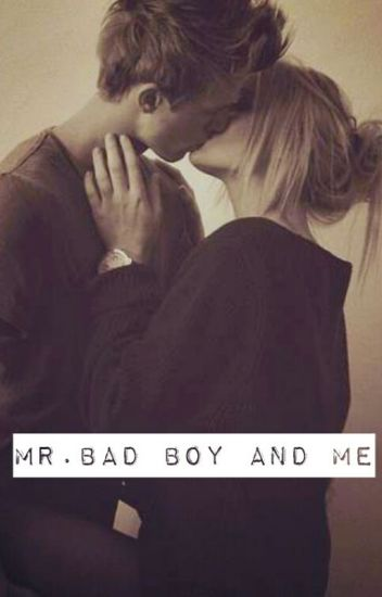 Mr.Bad boy And Me [TOME 1]
