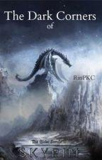 The Dark Corners of Skyrim by RinPKC