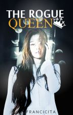 The Rogue Queen[Former Ex gangster Royalties] by francicita