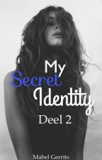 My Secret Identity: Deel 2 by Mabelsmiley