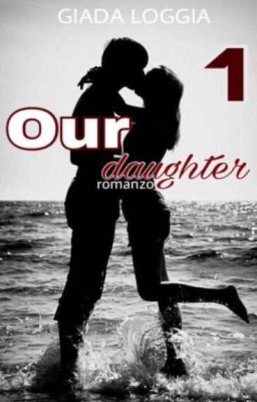 Our Daughter. 1 (WATTYS2015)