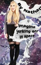 Imagine jerking off in space by yeastinfection