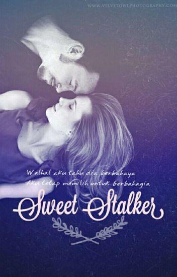 Sweet Stalker [ COMPLETED ]