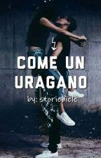 COME UN URAGANO by storiediele