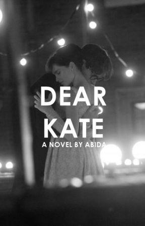 Dear Kate #Wattys2016 by dicaprihoed