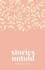 Stories Untold 》 One-Shots by keepfaithbaby