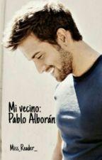 Mi vecino: Pablo Alborán {Terminada} by Miss_Reader__